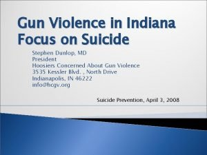 Gun Violence in Indiana Focus on Suicide Stephen