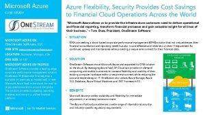 Microsoft Azure CASE STUDY Azure Flexibility Security Provides