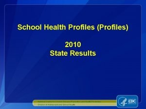 School Health Profiles Profiles 2010 State Results National