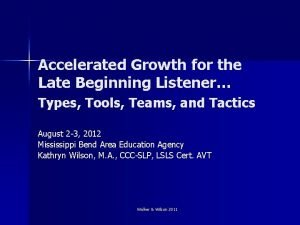Accelerated Growth for the Late Beginning Listener Types