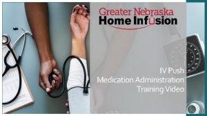 IV Push Medication Administration Training Video IV Push