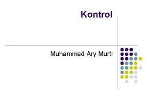 Kontrol Muhammad Ary Murti Pengertian 1 l KONTROL