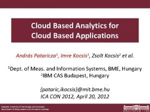 Cloud Based Analytics for Cloud Based Applications Andrs