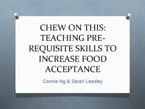 CHEW ON THIS TEACHING PREREQUISITE SKILLS TO INCREASE