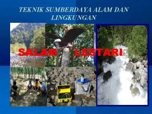 TEKNIK SUMBERDAYA ALAM DAN LINGKUNGAN SALAM LESTARI Company
