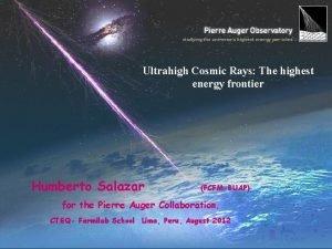 Ultrahigh Cosmic Rays The highest energy frontier Humberto