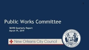 1 Public Works Committee SWB Quarterly Report March