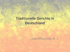 Traditionelle Gerichte in Deutschland Lidia Wilczyska kl II