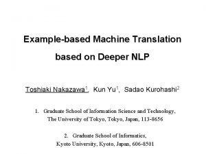 Examplebased Machine Translation based on Deeper NLP Toshiaki