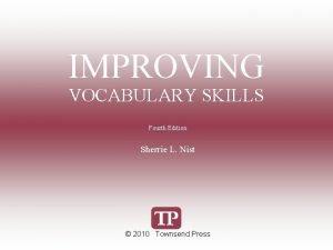 IMPROVING VOCABULARY SKILLS Fourth Edition Sherrie L Nist