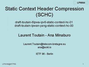 Static Context Header Compression SCHC drafttoutain6 lpwaipv 6