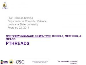 Prof Thomas Sterling Department of Computer Science Louisiana