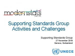 Supporting Standards Group Activities and Challenges Supporting Standards
