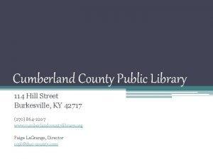 Cumberland County Public Library 114 Hill Street Burkesville