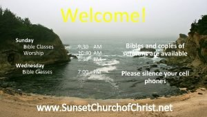 Welcome Sunday Bible Classes Worship Wednesday Bible Classes