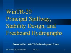 Win TR20 Principal Spillway Stability Design and Freeboard