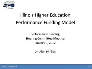Illinois Higher Education Performance Funding Model Performance Funding