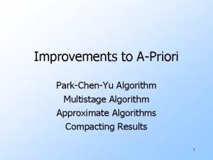 Improvements to APriori ParkChenYu Algorithm Multistage Algorithm Approximate