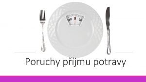 Poruchy pjmu potravy MKN10 F 50 Poruchy pjmu
