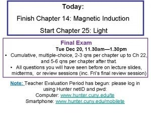 Today Finish Chapter 14 Magnetic Induction Start Chapter
