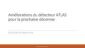 Amliorations du dtecteur ATLAS pour la prochaine dcennie