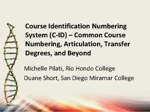 Course Identification Numbering System CID Common Course Numbering