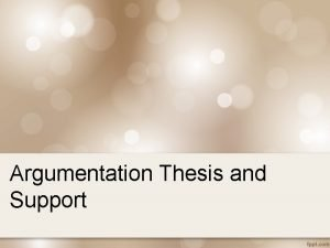 Argumentation Thesis and Support Society believes 1 Teens