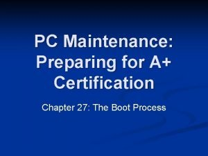 PC Maintenance Preparing for A Certification Chapter 27