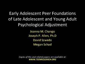 Early Adolescent Peer Foundations of Late Adolescent and