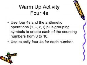 Warm Up Activity Four 4 s Use four
