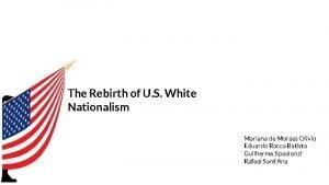 The Rebirth of U S White Nationalism Mariana