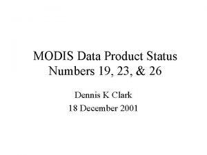 MODIS Data Product Status Numbers 19 23 26