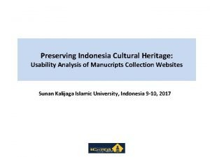 Preserving Indonesia Cultural Heritage Usability Analysis of Manucripts