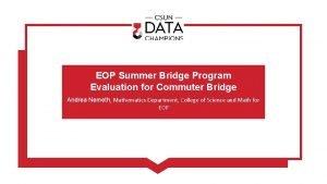 EOP Summer Bridge Program Evaluation for Commuter Bridge