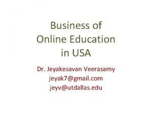 Business of Online Education in USA Dr Jeyakesavan
