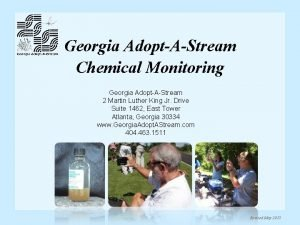 Georgia AdoptAStream Chemical Monitoring Georgia AdoptAStream 2 Martin