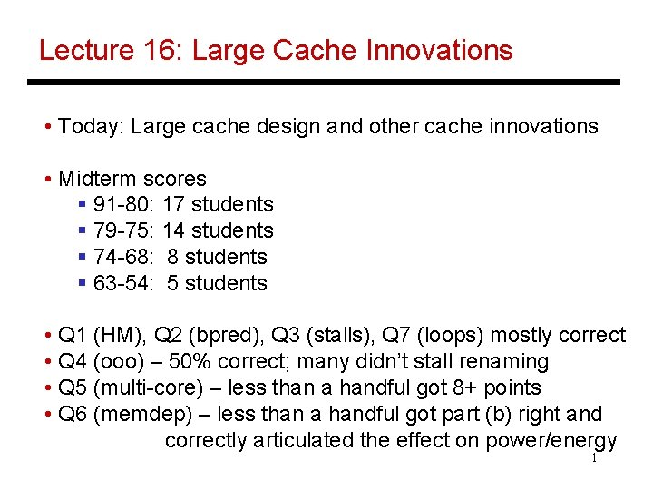 Lecture 16 Large Cache Innovations Today Large cache