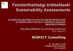 Fenntarthatsgi rtkelsek Sustainability Assessments AZ UNIS FEJLESZTSEK EXPOST
