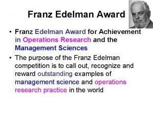 Franz Edelman Award Franz Edelman Award for Achievement