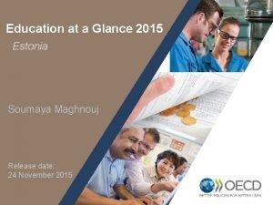 Education at a Glance 2015 Estonia Soumaya Maghnouj
