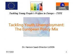 Tackling Young Peoples Welfare in Europe TYPE Tackling