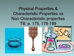 Physical Properties Characteristic Properties vs NonCharacteristic properties TB