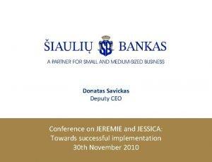 Donatas Savickas Deputy CEO Conference on JEREMIE and