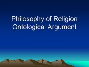 Philosophy of Religion Ontological Argument The Ontological Argument