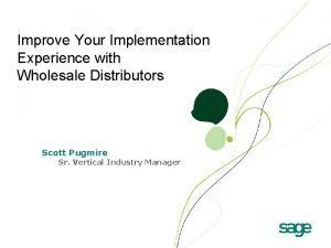 Improve Your Implementation Experience with Wholesale Distributors Scott