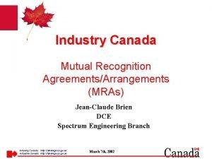 Industry Canada Mutual Recognition AgreementsArrangements MRAs JeanClaude Brien