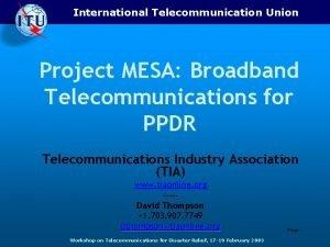 International Telecommunication Union Project MESA Broadband Telecommunications for