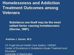 Homelessness and Addiction Treatment Outcomes among Veterans Substance