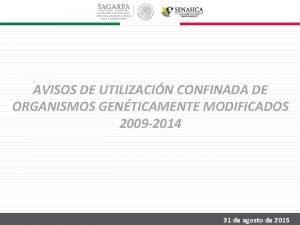 AVISOS DE UTILIZACIN CONFINADA DE ORGANISMOS GENTICAMENTE MODIFICADOS