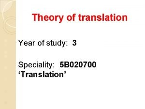 Theory of translation Year of study 3 Speciality